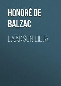 Оноре де Бальзак -Laakson lilja