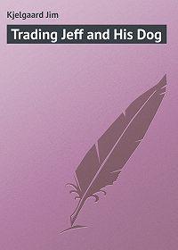 Jim Kjelgaard -Trading Jeff and His Dog