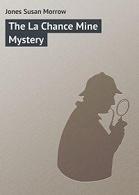 Susan Jones -The La Chance Mine Mystery