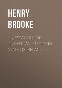 Henry Brooke -An Essay on the Antient and Modern State of Ireland