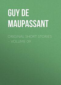 Guy Maupassant -Original Short Stories – Volume 09