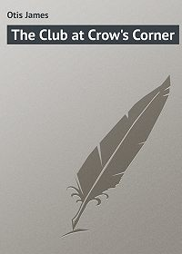 James Otis -The Club at Crow's Corner