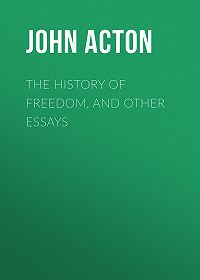 John Acton -The History of Freedom, and Other Essays