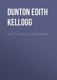 Edith Dunton -Betty Wales, Freshman