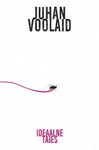 Juhan Voolaid -Ideaalne taies