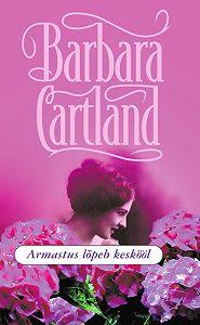 Barbara Cartland - Armastus lõpeb keskööl