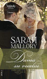 Sarah Mallory -Dama su vualiu