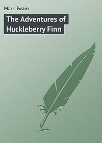 Марк Твен -The Adventures of Huckleberry Finn