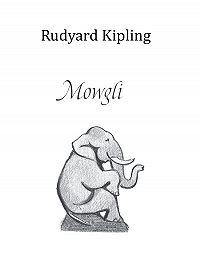 Kipling Rudyard -Mowgli (ENG)
