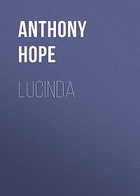 Anthony Hope -Lucinda