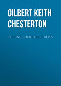 Gilbert Chesterton -The Ball and the Cross