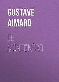 Gustave Aimard -Le Montonéro