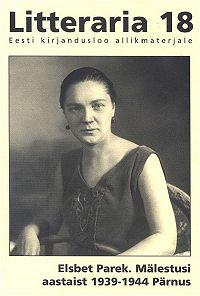 Elsbet Parek -«Litteraria» sari. Mälestusi aastaist 1939-1944 Pärnus