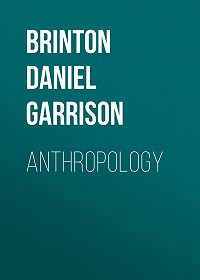 Daniel G. (Daniel Garrison) Brinton -Anthropology