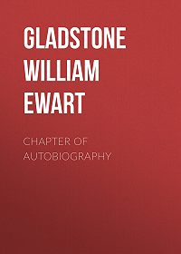 William Gladstone -Chapter of Autobiography