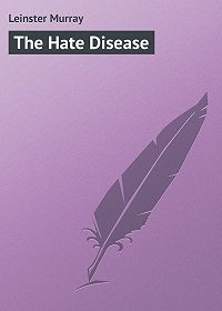 Murray Leinster -The Hate Disease