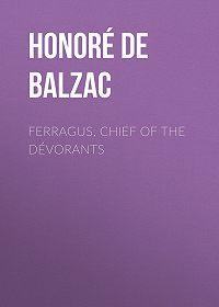 Honoré de -Ferragus, Chief of the Dévorants
