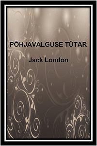 Jack London -Põhjavalguse tütar