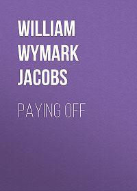 William Wymark Jacobs -Paying Off