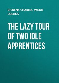 Charles Dickens -The Lazy Tour of Two Idle Apprentices