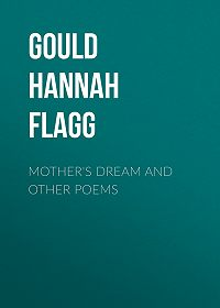 Hannah Gould -Mother's Dream and Other Poems