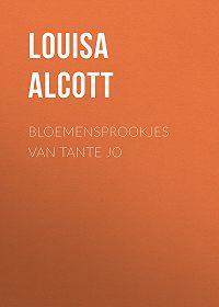Louisa Alcott -Bloemensprookjes van Tante Jo