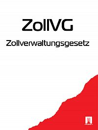 Deutschland - Zollverwaltungsgesetz – ZollVG
