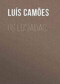 Luís Camões -Os Lusíadas