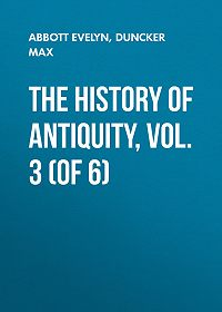 Evelyn Abbott -The History of Antiquity, Vol. 3 (of 6)