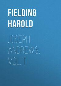 Harold Fielding -Joseph Andrews, Vol. 1