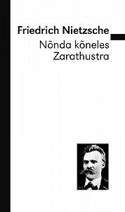 FRIEDRICH NIETZSCHE -Nõnda kõneles Zarathustra