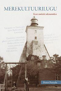 Peeter Peetsalu -Merekultuurilugu. Eesti randade tuletornidest