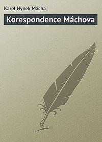 Karel Hynek Mácha -Korespondence Máchova