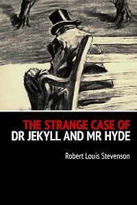 Robert Louis -The Strange Case of Dr Jekyll and Mr Hyde