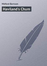 Bertram Mitford -Haviland's Chum
