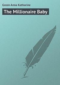 Anna Green -The Millionaire Baby