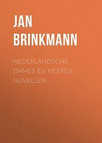 Jan ten Brink -Nederlandsche dames en heeren: Novellen