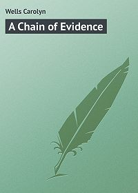 Carolyn Wells -A Chain of Evidence