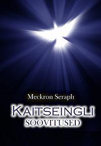 Meckron Seraph -Kaitseingli soovitused