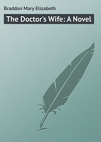 Mary Braddon -The Doctor's Wife: A Novel
