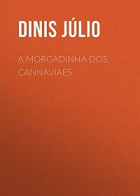 Júlio Dinis -A Morgadinha dos Cannaviaes