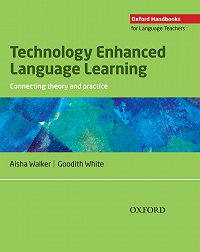 Aisha Walker -Technology Enhanced Language Learning: connecting theory and practice