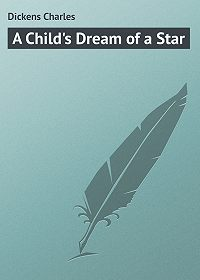 Charles Dickens -A Child's Dream of a Star
