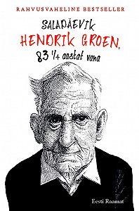 Hendrik Groen -Salapäevik. Hendrik Groen, 83 ¼ aastat vana