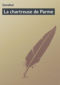 Stendhal  - La chartreuse de Parme