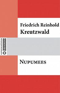 Friedrich Reinhold Kreutzwald -Nupumees
