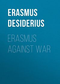 Desiderius Erasmus -Erasmus Against War