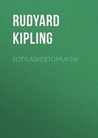 Rudyard Kipling -Sotilaskertomuksia