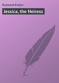 Evelyn Raymond -Jessica, the Heiress