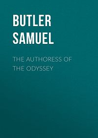 Samuel Butler -The Authoress of the Odyssey